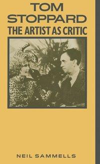 bokomslag Tom Stoppard: The Artist as Critic