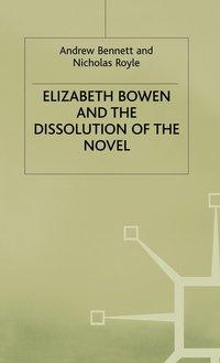 bokomslag Elizabeth Bowen and the Dissolution of the Novel