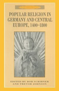 Popular Religion in Germany and Central Europe, 1400-1800