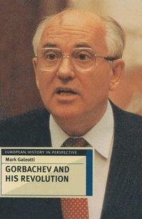 bokomslag Gorbachev and his Revolution