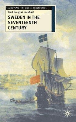 bokomslag Sweden in the Seventeenth Century
