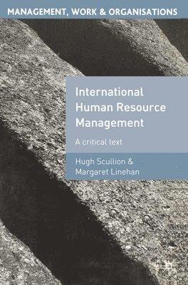 International Human Resource Management: A Critical Text 1