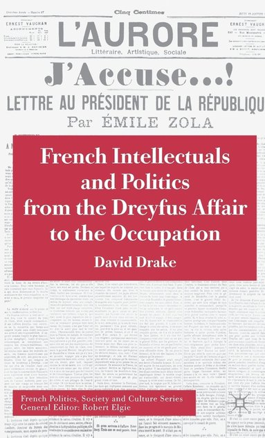 bokomslag French Intellectuals and Politics from the Dreyfus Affair to the Occupation