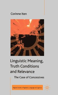 bokomslag Linguistic Meaning, Truth Conditions and Relevance