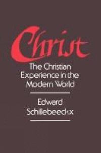 bokomslag Christ: The Christian Experience in the Modern World