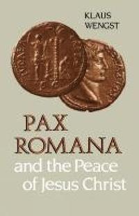 bokomslag Pax Romana and the Peace of Christ