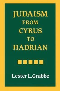 bokomslag Judaism from Cyrus to Hadrian