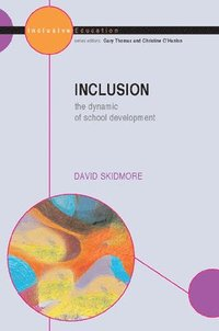 bokomslag Inclusion: The Dynamic of School Development: The Dynamic of School Development