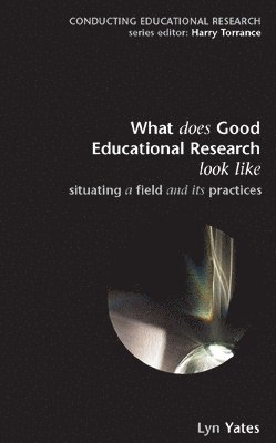 bokomslag What Does Good Education Research Look Like?