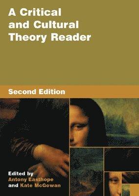 bokomslag A Critical and Cultural Theory Reader