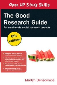 bokomslag The Good Research Guide: For Small-Scale Social Research Projects: For Small-Scale Social Research Projects