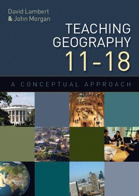 bokomslag Teaching Geography 11-18: A Conceptual Approach