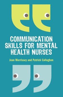 Communication skills for mental health nurses - an introduction 1