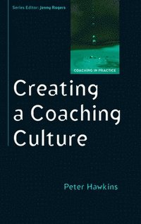 bokomslag Creating a Coaching Culture