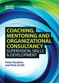 bokomslag Coaching, Mentoring and Organizational Consultancy: Supervision, Skills and Development
