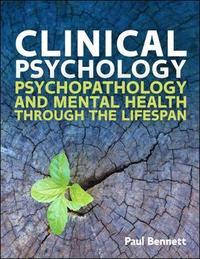 bokomslag Clinical Psychology: Psychopathology through the Lifespan