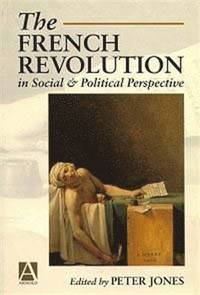 bokomslag The French Revolution in Social and Political Perspective