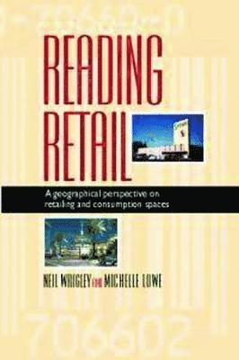 bokomslag Reading Retail: A Geographical Perspective on Retailing and Consumption Spaces