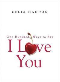 bokomslag One Hundred Ways to Say I Love You