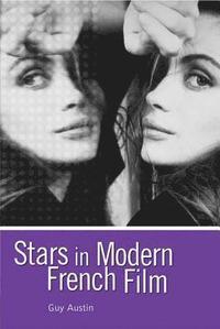 bokomslag Stars in Modern French Film