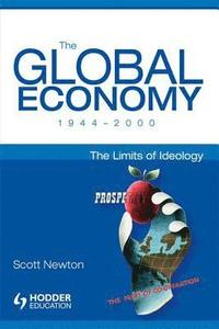 The Global Economy, 1944-2000: The Limits of Ideology