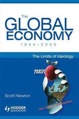 bokomslag The Global Economy, 1944-2000: The Limits of Ideology