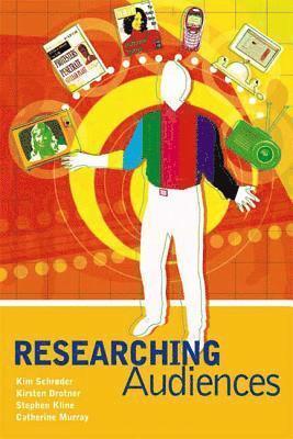 bokomslag Researching Audiences: A Practical Guide to Methods in Media Audience Analysis