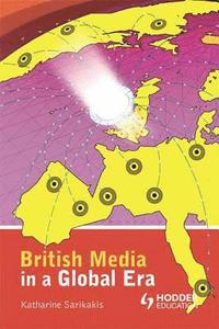 bokomslag British Media in a Global Era