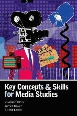 bokomslag Key Concepts and Skills for Media Studies