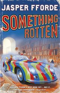 Something rotten - thursday next book 4