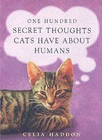 bokomslag One Hundred Secret Thoughts Cats have about Humans