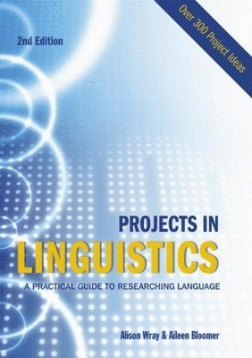 bokomslag Projects in linguistics : a practical guide to researching languag