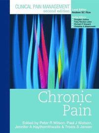 bokomslag Clinical Pain Management : Chronic Pain