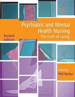 bokomslag Psychiatric and Mental Health Nursing: The Craft of Caring