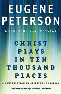 bokomslag Christ Plays In Ten Thousand Places