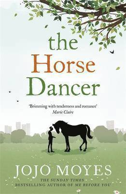 bokomslag The Horse Dancer: Discover the heart-warming Jojo Moyes you haven't read yet