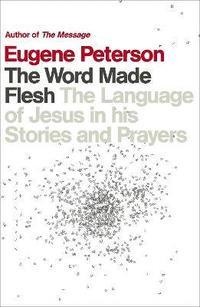 bokomslag The Word Made Flesh