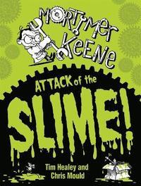 bokomslag Mortimer Keene: Attack of the Slime