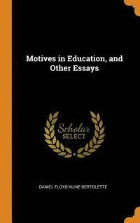bokomslag Motives in Education, and Other Essays