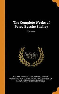 bokomslag The Complete Works of Percy Bysshe Shelley; Volume 4