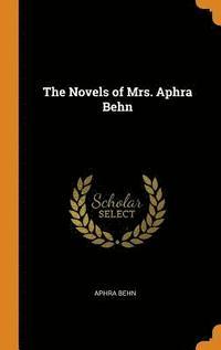 bokomslag The Novels of Mrs. Aphra Behn
