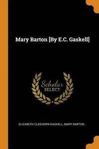 bokomslag Mary Barton [by E.C. Gaskell]