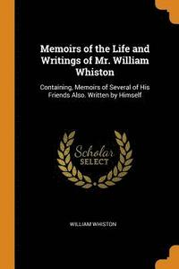 bokomslag Memoirs of the Life and Writings of Mr. William Whiston