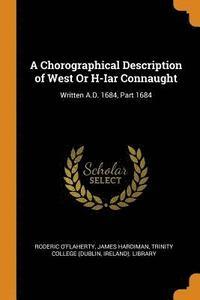 bokomslag A Chorographical Description of West or H-Iar Connaught