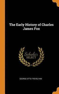 bokomslag The Early History of Charles James Fox