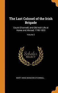 bokomslag The Last Colonel of the Irish Brigade