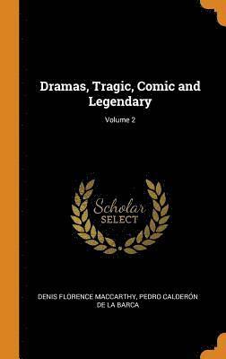 bokomslag Dramas, Tragic, Comic and Legendary; Volume 2