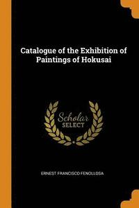 bokomslag Catalogue of the Exhibition of Paintings of Hokusai