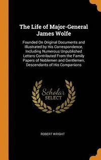 bokomslag The Life of Major-General James Wolfe