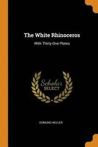bokomslag The White Rhinoceros